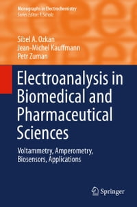 Electroanalysis in Biomedical and Pharmaceutical Sciences: Voltammetry, Amperometry, Biosensors…