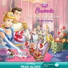 Cinderella: A Heart Full of Love Read-Along Storybook by Disney Book Group