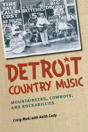 Detroit Country Music Mountaineers,  Cowboys,  and Rockabillies