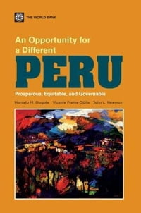 An Opportunity for a Different Peru: Prosperous, Equitable, and Governable
