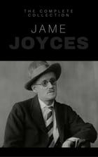 James Joyce: The Complete Collection by James Joyce