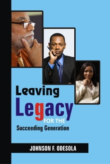 Leaving Legacy for the Succeeding Generation