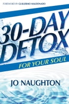 30 Day Detox for Your Soul by Jo Naughton