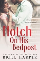 Notch on His Bedpost by Brill Harper