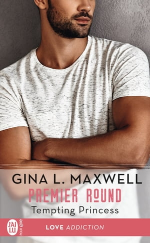 Premier Round (Tome 2) - Tempting Princess by Gina L. Maxwell