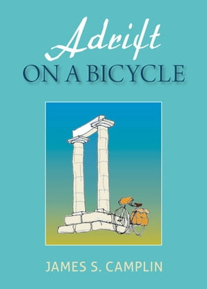 Adrift On A Bicycle by James S. Camplin