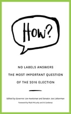 HOW?: No Labels Answers The Most Important Question Of the 2016 Election