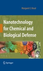 Nanotechnology for Chemical and Biological Defense by Margaret Kosal