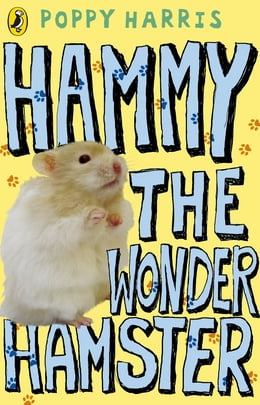 Book Hammy the Wonder Hamster by Poppy Harris