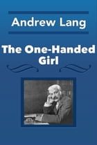 The One-Handed Girl by Andrew Lang