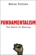 Fundamentalism:The Search For Meaning: The Search For Meaning