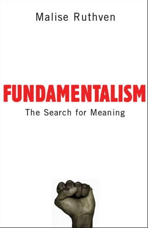 Fundamentalism:The Search For Meaning The Search For Meaning