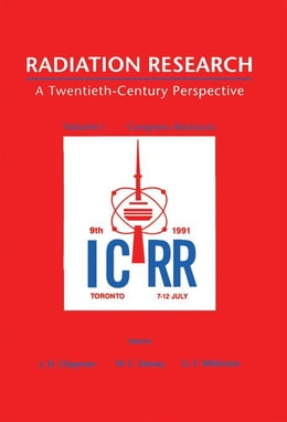 Book Radiation Research: A Twentieth-century Perspective: Congress Abstracts by Champan, J