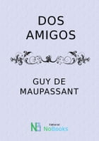 Dos amigos by Guy de Maupassant
