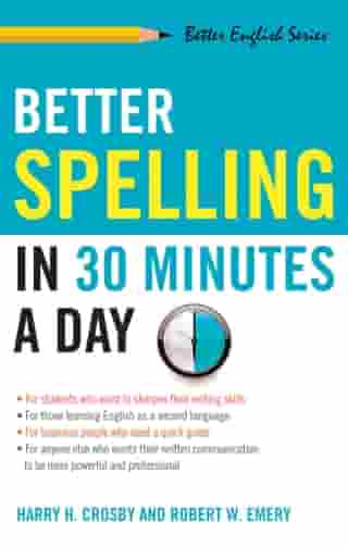 Better Spelling in 30 Minutes a Day by Harry Crosby