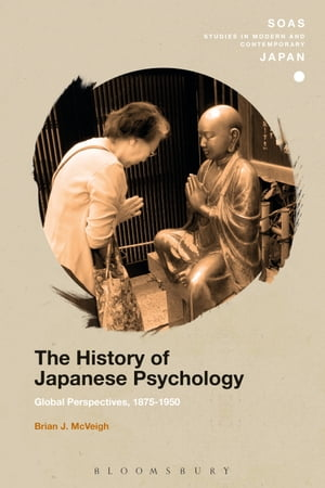 The History of Japanese Psychology Global Perspectives,  1875-1950
