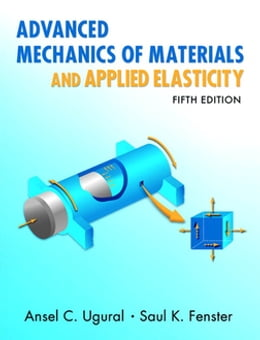 Book Advanced Mechanics of Materials and Applied Elasticity by Ansel C. Ugural