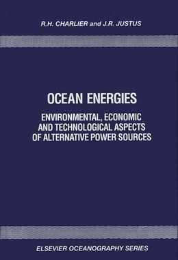 Book Ocean Energies: Environmental, Economic and Technological Aspects of Alternative Power Sources by Charlier, R. H.