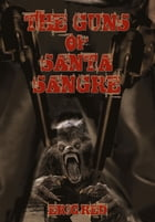 The Guns of Santa Sangre by Eric Red