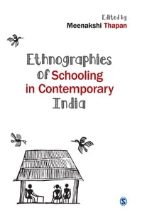Ethnographies of Schooling in Contemporary India