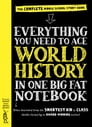 Everything You Need to Ace World History in One Big Fat Notebook Cover Image