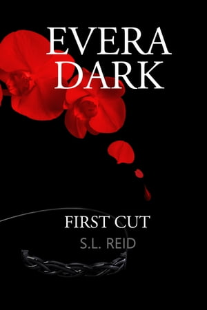 Evera Dark: First Cut by S.L. Reid