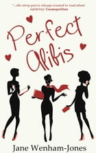 Perfect Alibis by Jane Wenham-Jones