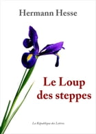 Le Loup des steppes by Hermann Hesse