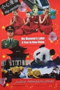 On Heaven's Lake: A Year in New China Deal