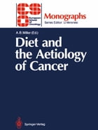 Diet and the Aetiology of Cancer by Anthony B. Miller