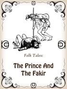 The Prince And The Fakir by Folk Tales
