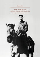 The Making of China's War with Japan: Zhou Enlai and Zhang Xueliang by Mayumi Itoh