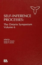 Self-Inference Processes: The Ontario Symposium, Volume 6