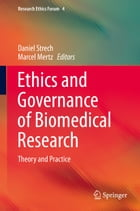Ethics and Governance of Biomedical Research: Theory and Practice by Daniel Strech