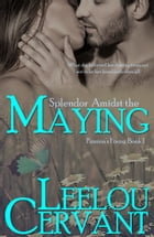 Splendor Amidst the Maying by Leelou Cervant