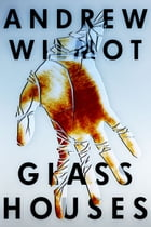 Glass Houses by Andrew Wilmot