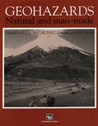 Geohazards: Natural and man-made by G. J. McCall