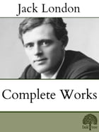 The Complete Jack London by Jack London