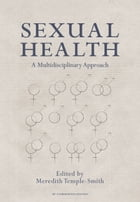 Sexual Health: A Multidisciplinary Approach by Meredith Temple-Smith