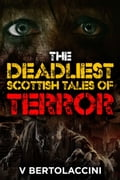 The Deadliest Scottish Tales of Terror ce6068a8-cf88-402b-b40e-efa7f1f8e230