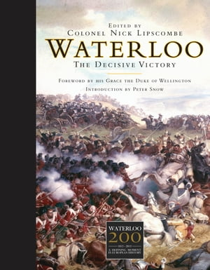 Waterloo The Decisive Victory