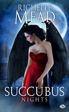 Succubus Nights: Succubus, T2 by Richelle Mead