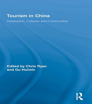Tourism in China Destination,  Cultures and Communities
