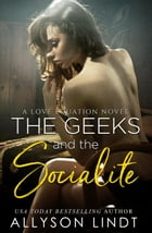 The Geeks and The Socialite: The Love Equation, #2 by Allyson Lindt