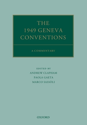 The 1949 Geneva Conventions A Commentary