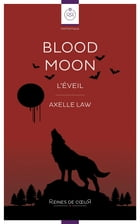 Blood Moon: L'Eveil by Axelle Law