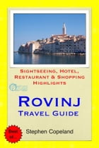 Rovinj & the Istria Peninsula, Croatia Travel Guide - Sightseeing, Hotel, Restaurant & Shopping Highlights (Illustrated) by Stephen Copeland