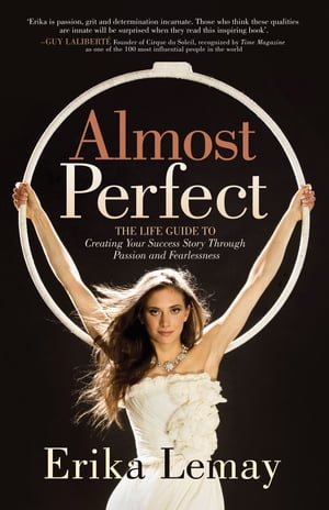 Almost Perfect: The Life Guide to Creating Your Success Story Through Passion and Fearlessness