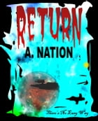 Return There's No Easy Way: Saga Five by A. Nation