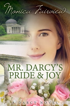 Mr. Darcy's Pride and Joy (The Darcy Novels #3)